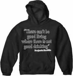 There Can't Be Good Living (Benjamin Franklin) Adult Hoodie