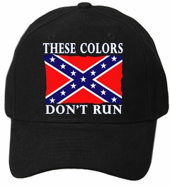 These Colors Don't Run Confederate Flag Baseball Hat