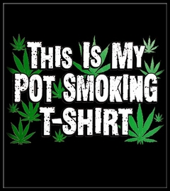 This is my Pot Smoking T-Shirt