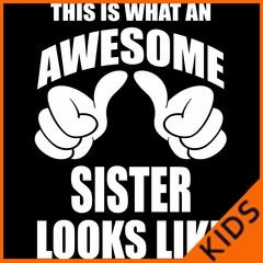 This Is What An Awesome Sister Looks Like Kids T-shirt