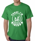 Today I'm Irish St. Patrick's Day Mens T-shirt