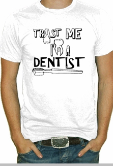Trust Me I'm A Dentist T-Shirt<!-- Click to Enlarge-->