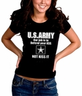 U.S.ARMY Our Job Is To Defend Your Ass Girl's T-Shirt