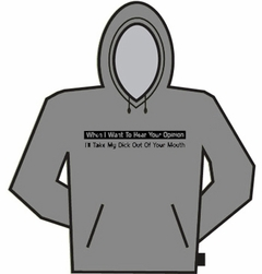 When I Want To Hear Your Opinion... Hoodie