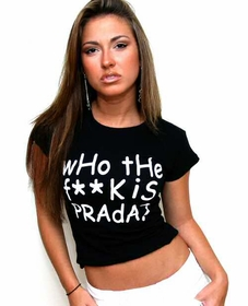 Who The F**k Is Prada T-Shirt