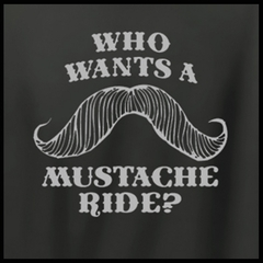 Who Wants a Mustache Ride? T-Shirt :: Mustache Ride T-Shirt