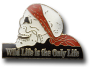 Wild Life Is The Only Life Skull Lapel Pin