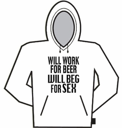 Will Work For Beer Sex Hoodie