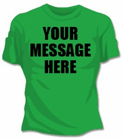 Personalized Custom T-shirts - Womens Kelly Green Custom Saying T-Shirt