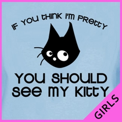 You Should See My Kitty Girls T-Shirt