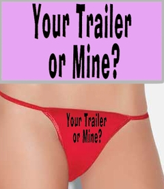 Your Trailer Or Mine? Thong