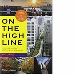 On the High Line: Exploring America's Most Original Urban Park