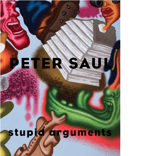 Peter Saul: Stupid Arguments