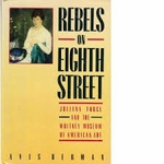 Rebels on Eighth Street: Juliana Force and the Whitney Museum of American Art