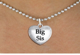 "<bR>               EXCLUSIVELY OURS!!<BR>         AN ALLAN ROBIN DESIGN!!<BR>CLICK HERE TO SEE 600+ EXCITING<BR>   CHANGES THAT YOU CAN MAKE!<BR>      CADMIUM,  LEAD & NICKEL FREE!! <BR>W1298SN -  POLISHED SILVER TONE <Br>""BIG SIS"" HEART CHARM & NECKLACE <BR>      FROM $4.55 TO $8.00 �2012"