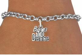 """<bR>                              EXCLUSIVELY OURS!!<BR>                        AN ALLAN ROBIN DESIGN!!<BR>               CLICK HERE TO SEE 600+ EXCITING<BR>                  CHANGES THAT YOU CAN MAKE!<BR>                             LEAD & NICKEL FREE!!<BR>             W1094SB - """"BORN TO DANCE"""" CHARM<Br>         & BRACELET FROM $4.15 TO $8.00 ©2011"""