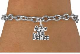 """<bR>                              EXCLUSIVELY OURS!!<BR>                        AN ALLAN ROBIN DESIGN!!<BR>               CLICK HERE TO SEE 600+ EXCITING<BR>                  CHANGES THAT YOU CAN MAKE!<BR>                  LEAD, CADIUM, & NICKEL FREE!!<BR>             W1094SB - """"BORN TO DANCE"""" CHARM<Br>         & BRACELET FROM $4.15 TO $8.00 ©2011"""