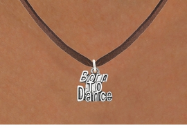 "<bR>                            EXCLUSIVELY OURS!!<BR>                      AN ALLAN ROBIN DESIGN!!<BR>             CLICK HERE TO SEE 600+ EXCITING<BR>                CHANGES THAT YOU CAN MAKE!<BR>                           LEAD & NICKEL FREE!!<BR>          W1094SN - ""BORN TO DANCE"" CHARM<Br>      & NECKLACE FROM $4.50 TO $8.35 �2011"