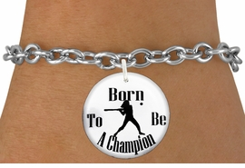"""<bR>                               EXCLUSIVELY OURS!!<BR>                         AN ALLAN ROBIN DESIGN!!<BR>                CLICK HERE TO SEE 600+ EXCITING<BR>                   CHANGES THAT YOU CAN MAKE!<BR>                             LEAD & NICKEL FREE!!<BR>W1143SB - """"BORN TO BE A CHAMPION"""" SOFTBALL<Br>CHARM  & BRACELET FROM $4.15 TO $8.00 �2012"""