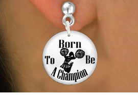 "<bR>                           EXCLUSIVELY OURS!!<BR>                     AN ALLAN ROBIN DESIGN!!<BR>            CLICK HERE TO SEE 600+ EXCITING<BR>               CHANGES THAT YOU CAN MAKE!<BR>                          LEAD & NICKEL FREE!!<BR>W1146SE - ""BORN TO BE A CHAMPION"" CHEERLEADER<Br>CHARM EARRINGS FROM $3.25 TO $8.00 �2012"