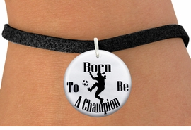 "<bR>                               EXCLUSIVELY OURS!!<BR>                         AN ALLAN ROBIN DESIGN!!<BR>                CLICK HERE TO SEE 600+ EXCITING<BR>                   CHANGES THAT YOU CAN MAKE!<BR>                             LEAD & NICKEL FREE!!<BR>W1155SB - ""BORN TO BE A CHAMPION"" WOMENS SOCCER<Br>CHARM  & BRACELET FROM $4.15 TO $8.00 �2012"