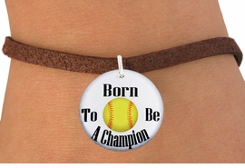 """<bR>                               EXCLUSIVELY OURS!!<BR>                         AN ALLAN ROBIN DESIGN!!<BR>                CLICK HERE TO SEE 600+ EXCITING<BR>                   CHANGES THAT YOU CAN MAKE!<BR>                             LEAD & NICKEL FREE!!<BR>W1206SB - """"BORN TO BE A CHAMPION"""" SOFTBALL <Br>CHARM  & BRACELET FROM $4.15 TO $8.00 �2012"""
