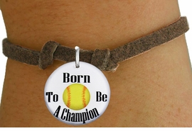 """<bR>                               EXCLUSIVELY OURS!!<BR>                         AN ALLAN ROBIN DESIGN!!<BR>                CLICK HERE TO SEE 600+ EXCITING<BR>                   CHANGES THAT YOU CAN MAKE!<BR>                             LEAD & NICKEL FREE!!<BR>W1206SB - """"BORN TO BE A CHAMPION"""" SOFTBALL CHARM  <Br>& CHILDRENS BRACELET FROM $4.15 TO $8.00 �2012"""
