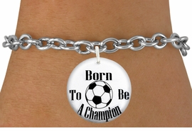 "<bR>                               EXCLUSIVELY OURS!!<BR>                         AN ALLAN ROBIN DESIGN!!<BR>                CLICK HERE TO SEE 600+ EXCITING<BR>                   CHANGES THAT YOU CAN MAKE!<BR>                             LEAD & NICKEL FREE!!<BR>W1208SB - ""BORN TO BE A CHAMPION"" SOCCER <Br>CHARM  & BRACELET FROM $4.15 TO $8.00 �2012"