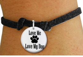 "<bR>                  EXCLUSIVELY OURS!!<BR>            AN ALLAN ROBIN DESIGN!!<BR>    CLICK HERE TO SEE 600+ EXCITING <BR>      CHANGES THAT YOU CAN MAKE!<BR>               LEAD & NICKEL FREE!! <BR>W1258SB - ""LOVE ME LOVE MY DOG"" <Br>  DISK CHARM & CHILDRENS BRACELET <BR>          FROM $4.15 TO $8.00 �2012"
