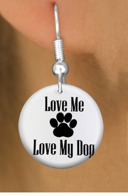 "<bR>                    EXCLUSIVELY OURS!!<BR>              AN ALLAN ROBIN DESIGN!!<BR>     CLICK HERE TO SEE 600+ EXCITING<BR>        CHANGES THAT YOU CAN MAKE!<BR>                   LEAD & NICKEL FREE!! <BR>   W1258SE - ""LOVE ME LOVE MY DOG"" <Br>                 DISK CHARM EARRINGS <BR>           FROM $3.25 TO $8.00 �2012"