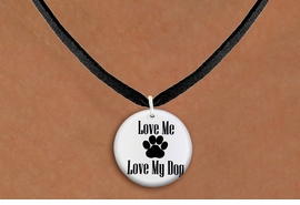 "<bR>                 EXCLUSIVELY OURS!!<BR>           AN ALLAN ROBIN DESIGN!!<BR>  CLICK HERE TO SEE 600+ EXCITING<BR>     CHANGES THAT YOU CAN MAKE!<BR>                LEAD & NICKEL FREE!! <BR>W1258SN - ""LOVE ME LOVE MY DOG"" <Br>            DISK CHARM & NECKLACE <BR>       FROM $4.55 TO $8.00 �2012"
