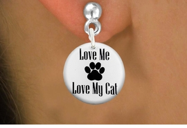 "<bR>                    EXCLUSIVELY OURS!!<BR>              AN ALLAN ROBIN DESIGN!!<BR>     CLICK HERE TO SEE 600+ EXCITING<BR>        CHANGES THAT YOU CAN MAKE!<BR>                   LEAD & NICKEL FREE!! <BR>   W1261SE - ""LOVE ME LOVE MY CAT"" <Br>                 DISK CHARM EARRINGS <BR>           FROM $3.25 TO $8.00 �2012"