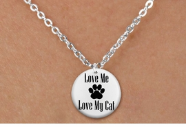 "<bR>                     EXCLUSIVELY OURS!!<BR>               AN ALLAN ROBIN DESIGN!!<BR>      CLICK HERE TO SEE 600+ EXCITING<BR>         CHANGES THAT YOU CAN MAKE!<BR>                    LEAD & NICKEL FREE!! <BR>     W1261SN - ""LOVE ME LOVE MY CAT"" <Br>   DISK CHARM & CHILDRENS NECKLACE <BR>           FROM $4.55 TO $8.00 �2012"