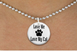 "<bR>                     EXCLUSIVELY OURS!!<BR>               AN ALLAN ROBIN DESIGN!!<BR>      CLICK HERE TO SEE 600+ EXCITING<BR>         CHANGES THAT YOU CAN MAKE!<BR>                    LEAD & NICKEL FREE!! <BR>    W1261SN - ""LOVE ME LOVE MY CAT"" <Br>                DISK CHARM & NECKLACE <BR>           FROM $4.55 TO $8.00 �2012"