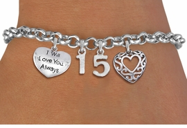 "<bR>                EXCLUSIVELY OURS!!<Br>               LEAD & NICKEL FREE!!<BR>W19827B - QUINCEAÑERA 15 THEMED <Br>SILVER TONE CHARM BRACELET WITH <BR>NUMBER ""15"", FANCY SCRIPT HEART AND <BR>""I WILL LOVE YOU ALWAYS"" CHARMS <BR>               FROM $4.50 TO $10.00"