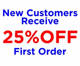 NEW CUSTOMERS RECEIVE 25% OFF YOUR 1st ORDER