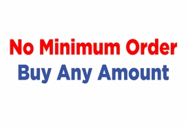 <BR>                    NO MINIMUM ORDER, <BR>                      BUY ANY AMOUNT! <BR>25% DISCOUNT FOR 1st TIME CUSTOMER!