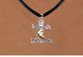 "<BR>"" If I Believe It, I Can Do It! "" BLACK SUEDE CHAIN ADJUSTABLE NECKLACE<BR>                        AN ORIGINAL ALLAN ROBIN CUSTOM DESIGN<br>                        ICE SKATING WHOLESALE CHARM NECKLACE <BR>                                    LEAD, CADMIUM & NICKEL FREE!!  <BR>W21556N-BLACK SUEDE, WITH SILVER TONE CHAIN ADJUSTABLE NECKLACE <BR>                      FITS ALL SIZES FROM $5.60 TO $9.85 EACH! ©2015"