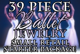 W20002JA - 39 PIECE BALLET JEWELRY <BR>ASSORTMENT FOR BALLET STUDIOS, <BR> DANCE STUDIOS AND RETAIL STORES <BR>      YOUR LOW PRICE IS $221.99