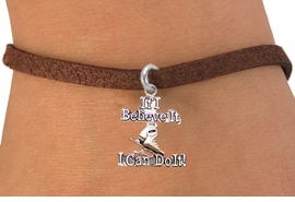 "<BR>"" If I Believe It, I Can Do It! "" ICE SKATING ADJUSTABLE BROWN SUEDE BRACELET<BR>                                 AN ORIGINAL ALLAN ROBIN CUSTOM DESIGN<br>                                                WHOLESALE CHARM BRACELET <BR>                                              LEAD, CADMIUM & NICKEL FREE!!  <BR>                    W21545B-BROWN SUEDE, WITH ADJUSTABLE SILVER TONE  <BR>                           CHAIN BRACELET FROM $4.50 TO $8.35 EACH! ©2015"