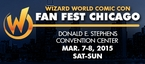 Wizard World Comic Con Presents Fan Fest Chicago 2015 1-Day Admission (Saturday OR Sunday) March 7-8, 2015