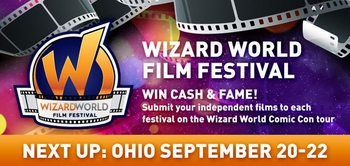 Action!... Wizard World Film Festival To Debut @ Wizard World Ohio Comic Con, September 20-22; Submissions Accepted Through August 30
