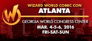 Wizard World Comic Con Atlanta 2016 3-Day Weekend Admission March 4-5-6, 2016