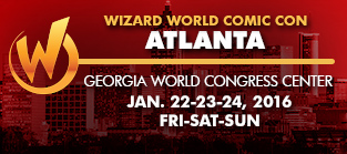 Wizard World Comic Con Atlanta 2016 3-Day Weekend Admission January 22-23-24, 2016