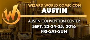 Wizard World Comic Con Austin 2016 3-Day Weekend Admission September 23-24-25, 2016