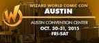 Wizard World Comic Con Austin 2015 2-Day Weekend Admission October 30-31, 2015