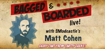 �Bagged and Boarded� To PodCast From Anaheim Comic Con!