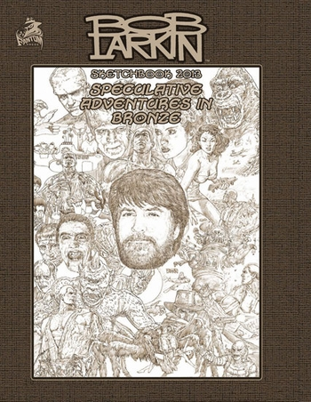 Bob Larkin Sketchbook 2013: Speculative Adventures in Bronze