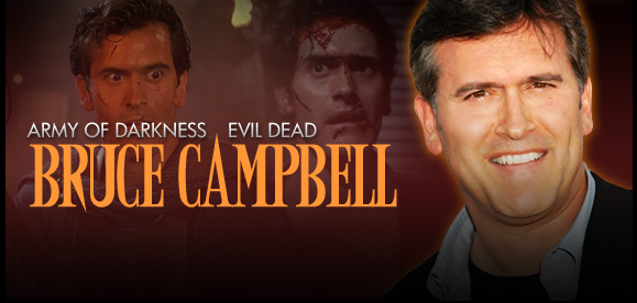 Bruce Campbell, �<i>Ash</i>,� Coming to Austin, Ohio, Reno 2014, Portland, Cleveland & Chicago Horror Fest 2015!