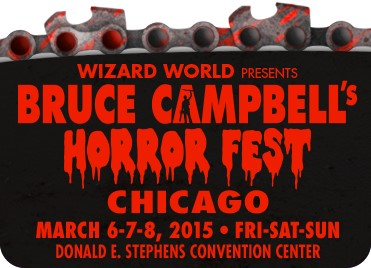 Bruce Campbell�s Horror Fest 2015 Wizard World Convention 3-Day Weekend Admission March 6-7-8, 2015